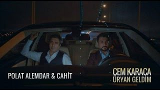 Polat Alemdar ve Cahit