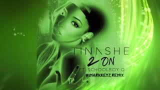 download lagu Tinashe - 2 On Feat. Schoolboy Q Imarkkeyz Remix gratis