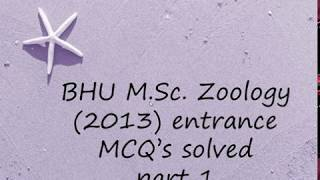 BHU M.Sc. Zoology (2013) entrance MCQ's solved Part 1