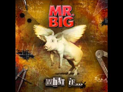 Mr Big - Still Aint Enough For Me