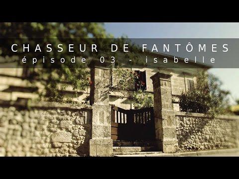 Chasseur de Fantômes S1EP3: ISABELLE