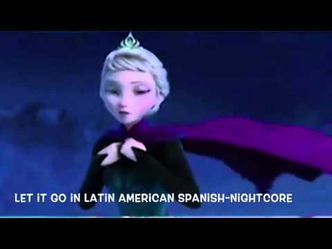 Let it go in Latin American Spanish-Nightcore