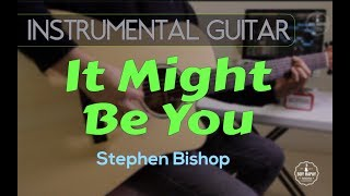 It Might Be You - instrumental guitar cover