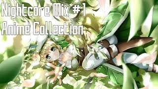 [Nightcore Mix] - #1 ☆ Anime Collection ☆ (1 Hour) (RE-UP)