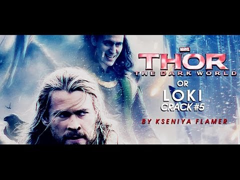 Loki Crack #5 || Thor The Dark World [HUMOUR]
