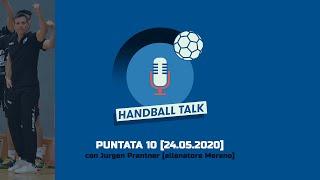 Handball Talk - Puntata 10: con Jurgen Prantner