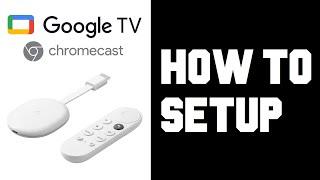 Chromecast with Google TV How To Setup - Set up Chromecast with Google TV Instructions, Guide, Help