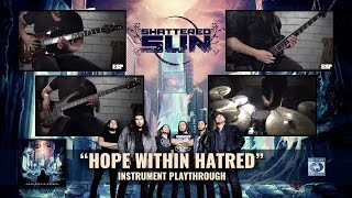 SHATTERED SUN - Hope Within Hatred (Band Playthrough)