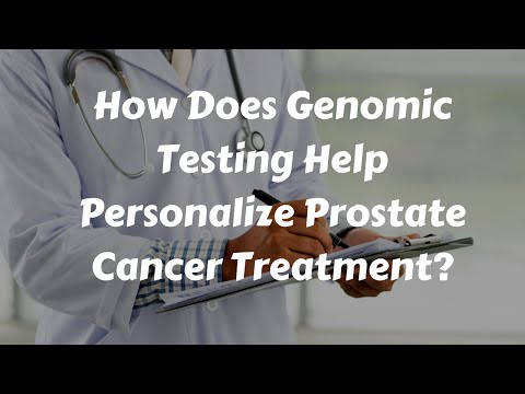 How Does Genomic Testing Personalize Prostate Cancer Treatment?