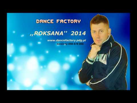 Dance Factory ,,roksana 2014 video
