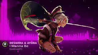 ▶[Electronic] ★ Devarra & Aydra - I Wanna Be (Free Music To You)