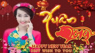 Nhạc Xuân 2019 - Nhạc Tết 2019 Hay Nhất - Liên Khúc Nhạc Xuân Kỷ Hợi 2019 - Happy New Year 2019