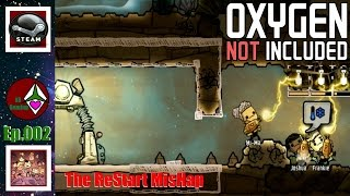 Oxygen Not Included: Alpha: Ep.002: The Restart Mishap: Let's Play Oxygen Not Included