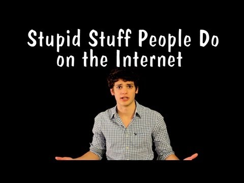 Messy Mondays: Stupid Stuff People Do on the Internet
