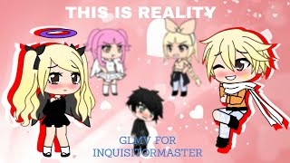 This is reality | GLMV | original by MC jams And Inquisitormaster | Zalex Version