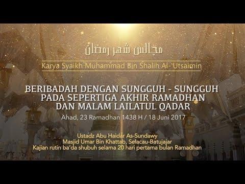 Ustadz Abu Haidar As Sundawy : BERIBADAH PADA MALAM LAILATUL QADAR || Majelis Bulan Ramadhan #16