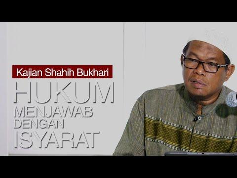 Kajian Shahih Bukhari: Menjawab Fatwa Dengan Isyarat Tangan Dan Kepala - Ustadz Abu Sa'ad, M.A