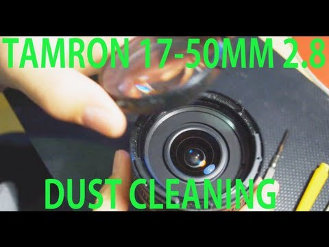Dust Cleaning Tamron f2.8 17-50 mm