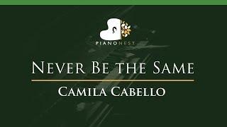 Download Lagu Camila Cabello - Never Be the Same - LOWER Key (Piano Karaoke / Sing Along) Gratis STAFABAND