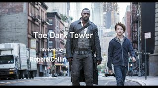 The Dark Tower reviewed by Robbie Collin