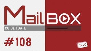 [4K] Mailbox #108 - Cu de toate
