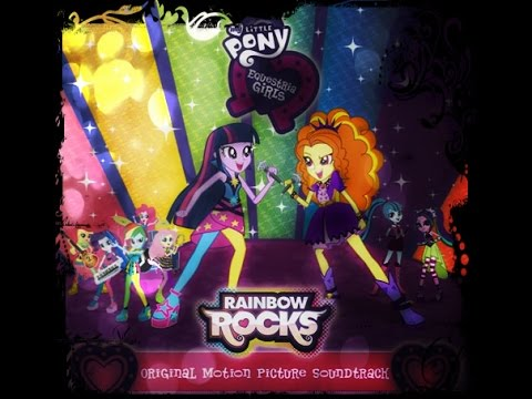 Equestria Girls Rainbow Rocks Soundtrack + Lyrics