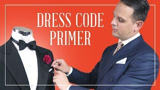 Dress Code Primer For Men - What to Wear for Black Tie Optional, Business Casual, Cocktail Attire...