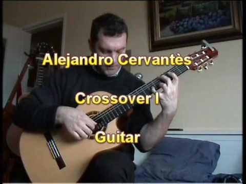 Agua y Vinho (Egberto Gismonti) Alejandro Cervantes crossover I guitar