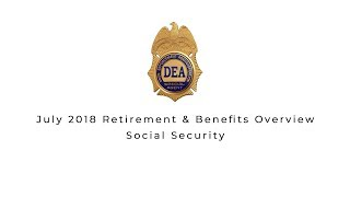 July 2018 Retirement & Benefits Overview: Social Security