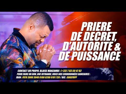 PRIERE DE DECRET D'AUTORITE & PUISSANCE  #PROPHETE BLAISE MANZAMBI #CASARHEMA