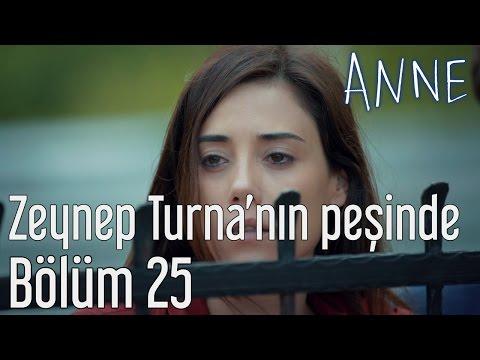 Anne 25. Bölüm - Zeynep Turna'nın Peşinde