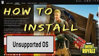 How To Install Fortnite With Unsupported OS 24.97 MB