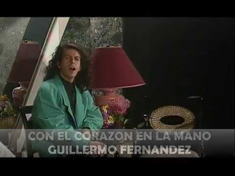 GUILLERMO FERNANDEZ   CON EL CORAZON EN LA MANO  VIDEO CLIP