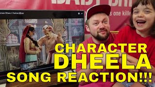 CHARACTER DHEELA Song Reaction!!!
