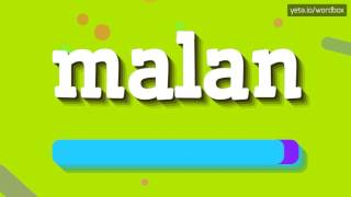 MALAN - HOW TO PRONOUNCE IT!?