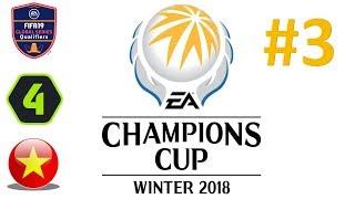 VÒNG CHUNG KẾT FIFA ONLINE 4 CHÂU Á | EACC MÙA ĐÔNG 2018 | NGÀY 3: VIỆT NAM A XUẤT TRẬN #3