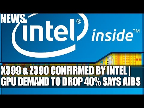 X399 & Z390 Platforms Confirmed By Intel   Samsung Surpasses Intel In Semiconducters