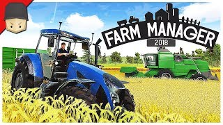 FARM MANAGER 2018 - FIRST LOOK GAMEPLAY