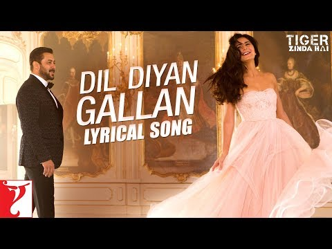 Lyrical: Dil Diyan Gallan Song With Lyrics| Tiger Zinda Hai |Salman Khan, Katrina Kaif| Irshad Kamil
