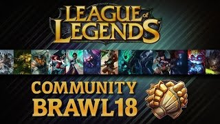 League Of Legends - Community Brawl #18