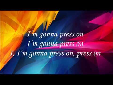 Press On (by Mandisa) with Lyrics