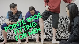 Pointe Shoe Fitting for Men