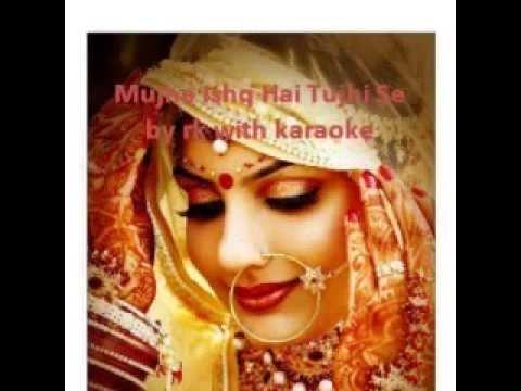 Mujhe Ishq Hai Tujhi Se by rk with karaoke with lyrics