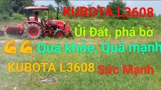 MÁY CÀY KUBOTA L3608i Ủi Đất quá khỏe nà bà con ( Nguyễn Văn hậu Vlongs)