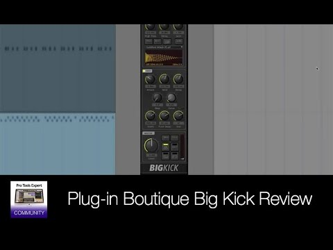Show And Tell Review Of Plug-in Boutique Big Kick