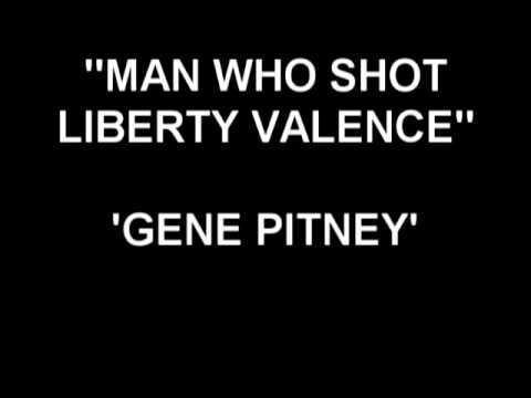 Man Who Shot Liberty Valence - Gene Pitney