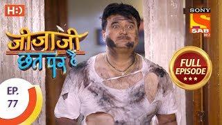 Jijaji Chhat Per Hai - Ep 77 - Full Episode - 25th April, 2018