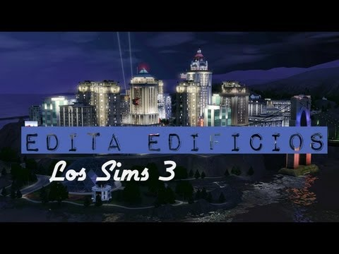 Los Sims 3 - Como editar edificios | Al Caer La Noche