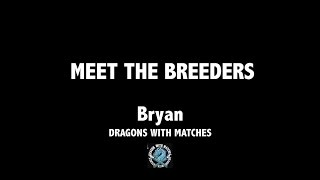 Dragon with Matches with Bryan