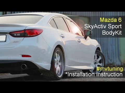 Tuning Mazda 6. Bodykit SkyActiv Sport. Инструкция по установке.